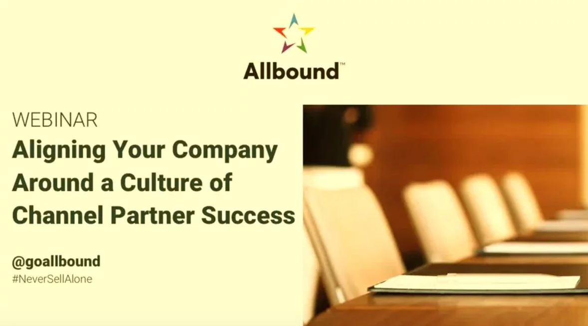 Aligning Your Company Around a Culture of Channel Partner Success