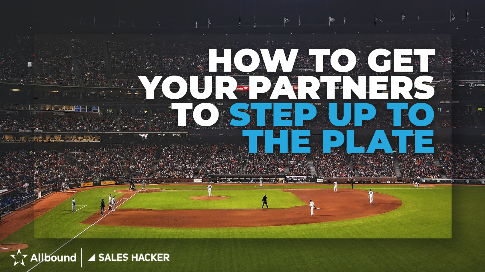 How to Get Your Partners to Step up to the Plate