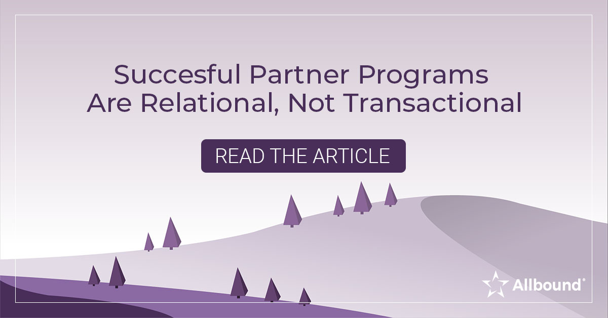 Succesful Partner Programs are Relational, Not Transactional