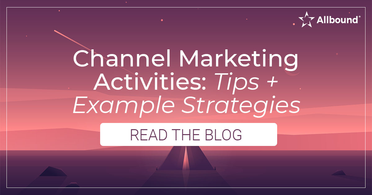 Channel Partner Marketing Activities: Tips + Example Strategies
