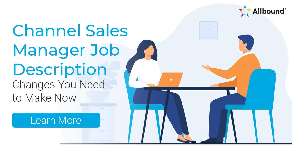 Channel Sales Manager Job Description – Changes You Need to Make Now