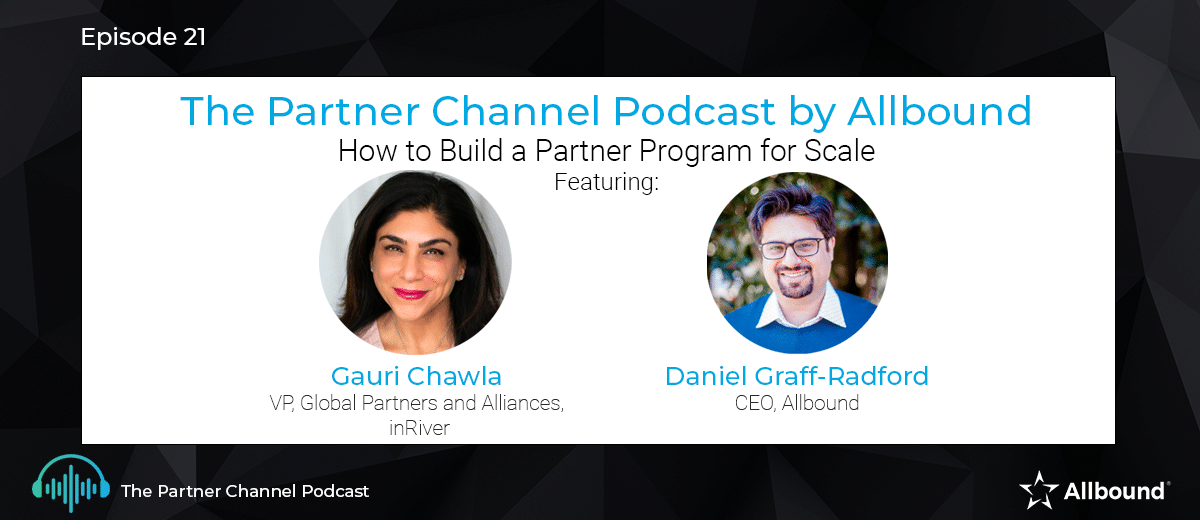 The Partner Channel Podcast Episode #21 | How to Build a Partner Program for Scale